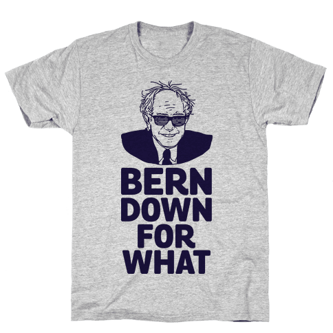 Bern Down For What Mens T-Shirt