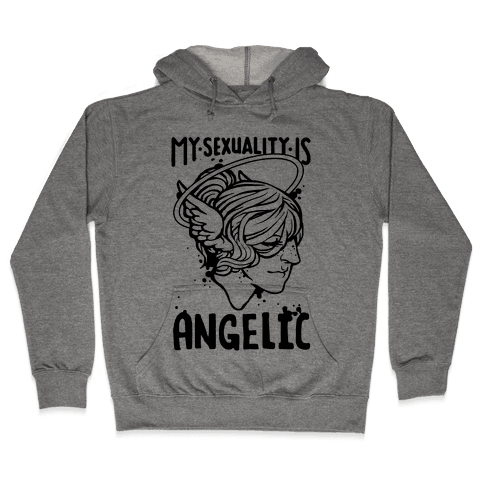 My Sexuality Is Angelic Hooded Sweatshirt