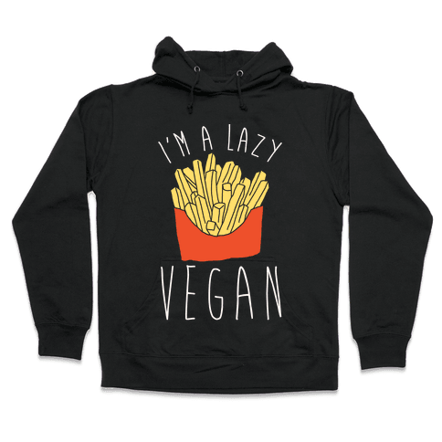 Lazy Vegan Hooded Sweatshirt