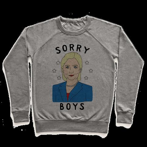 Sorry Boys (Hillary Clinton) Pullover