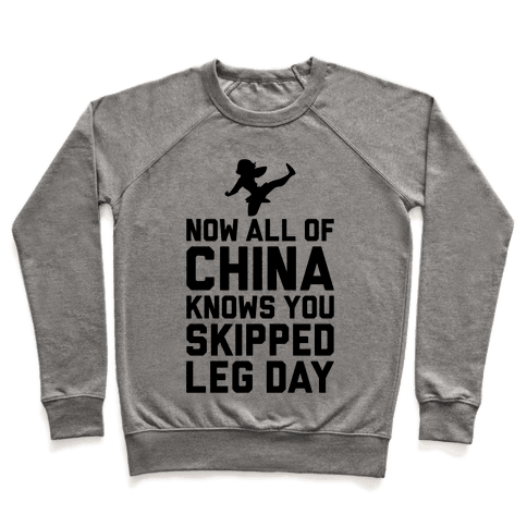 All Of China Knows You Skip Leg Day Pullover
