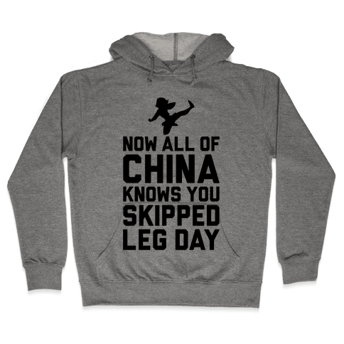 All Of China Knows You Skip Leg Day Hooded Sweatshirt