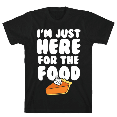 I'm just Here for the Dip Mens T-Shirt