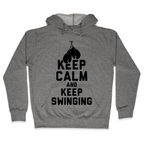 Keep Calm and Keep Swinging Hooded Sweatshirt