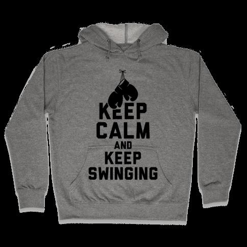 Keep Calm and Keep Swinging Hooded Sweatshirt