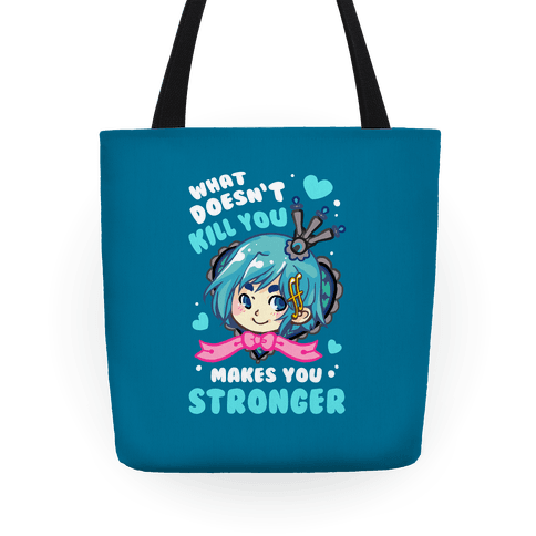 What Doesn't Kill You Makes You Stronger Sayaka Parody Tote