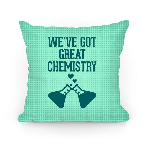 We've Got Great Chemistry Pillow