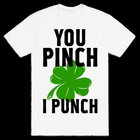 You Pinch. I Punch Mens T-Shirt