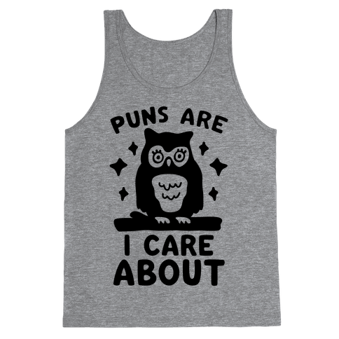 Puns Are Owl Care About Tank Top