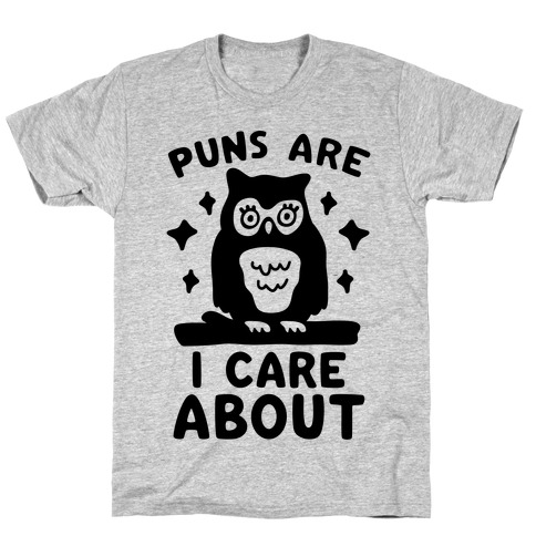 Puns Are Owl Care About Mens/Unisex T-Shirt