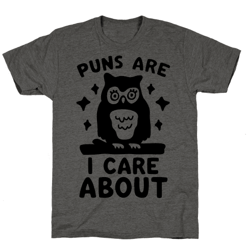 Puns Are Owl Care About Mens T-Shirt