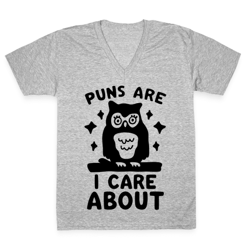 Puns Are Owl Care About V-Neck Tee Shirt