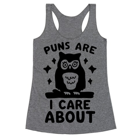 Puns Are Owl Care About Racerback Tank Top