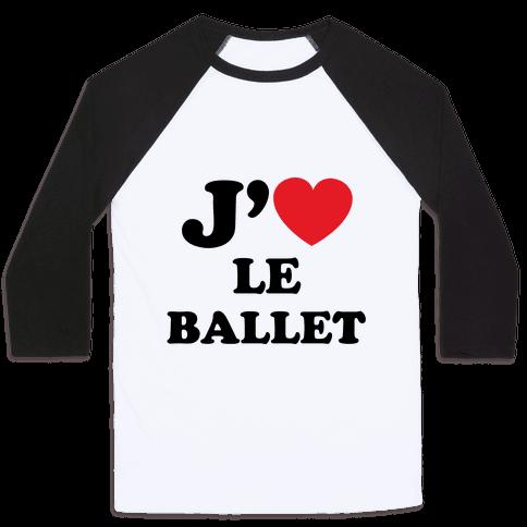 J'aime Le Ballet Baseball Tee
