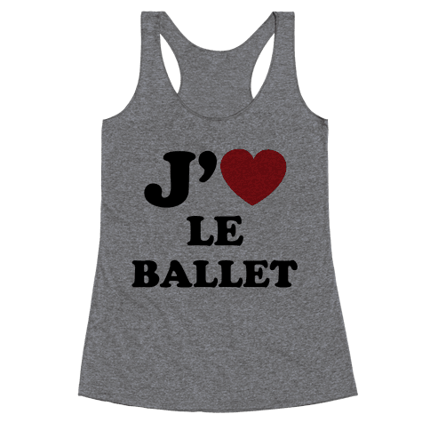 J'aime Le Ballet Racerback Tank Top