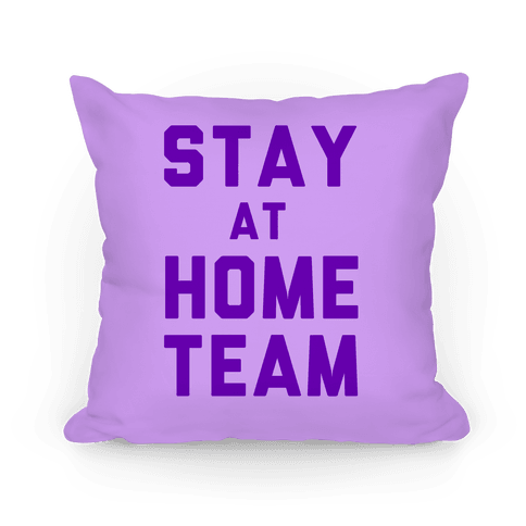 Stay At Home Team Pillow