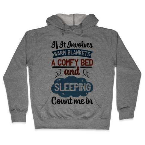 Count Me In for Sleep Hooded Sweatshirt