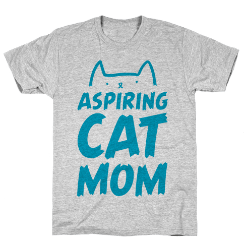 Aspiring Cat Mom Mens T-Shirt