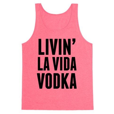 Livin' La Vida Vodka Tank Top