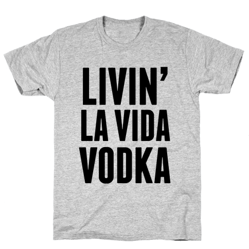 Livin' La Vida Vodka Mens T-Shirt