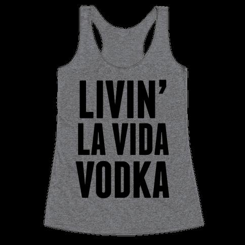 Livin' La Vida Vodka Racerback Tank Top