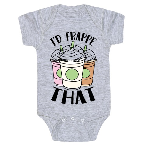 I'd Frappe That Baby Onesy
