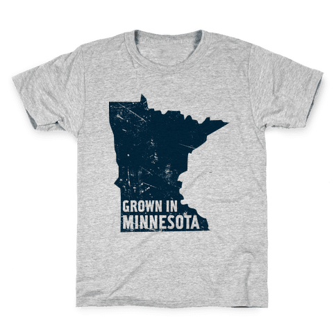 Grown in Minnesota Kids T-Shirt