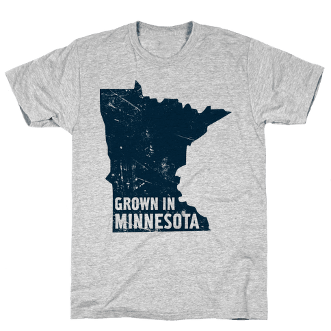 Grown in Minnesota Mens T-Shirt