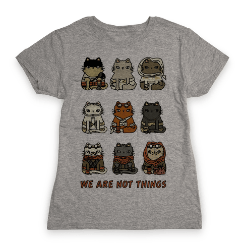 We Are Not Things Womens T-Shirt