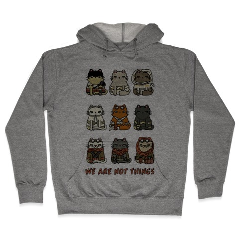 We Are Not Things Hooded Sweatshirt