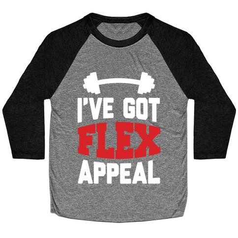 I've Got Flex Appeal Baseball Tee