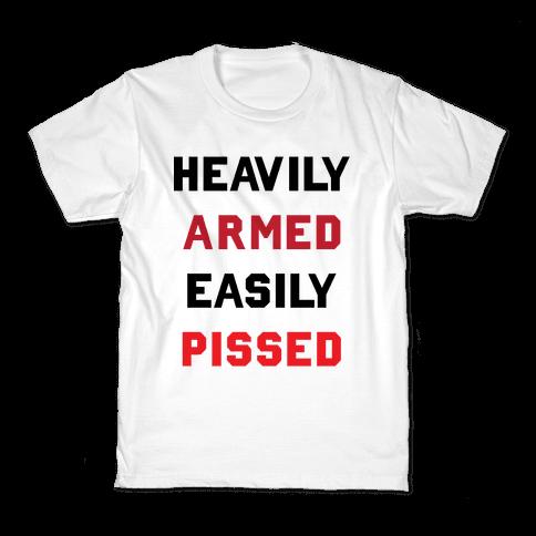 Heavily Armed Easily Pissed Kids T-Shirt