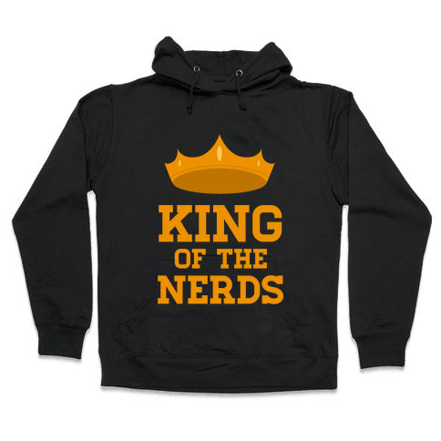 King of the Nerds Hooded Sweatshirt