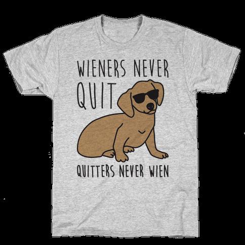 Wieners Never Quit Quitters Never Wien Mens T-Shirt