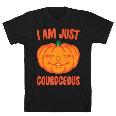 I Am Just Gourdgeous White Print T-Shirt