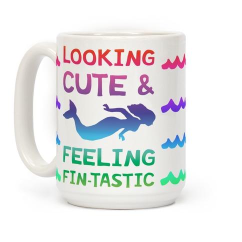 Looking Cute And Feeling Fin-tastic Coffee Mug