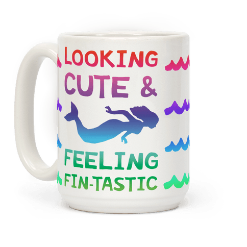 Looking Cute And Feeling Fin-tastic Coffee Mug