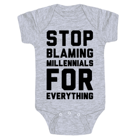 Stop Blaming Millennials For Everything  Baby Onesy