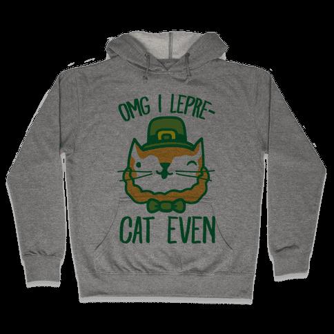 OMG I Lepre-Cat Even Hooded Sweatshirt