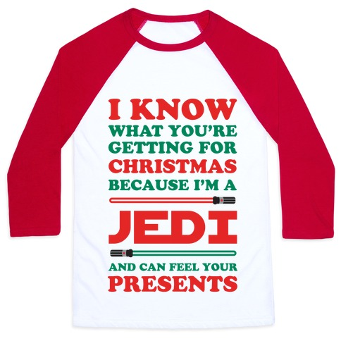 I Know What You're Getting For Christmas Because I Am A Jedi Baseball Tee