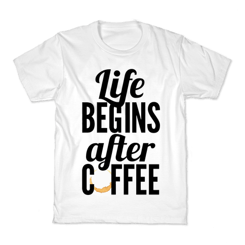 Life Begins After Coffee Kids T-Shirt