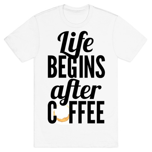 Life Begins After Coffee Mens T-Shirt