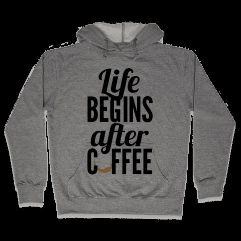 Life Begins After Coffee Hooded Sweatshirt