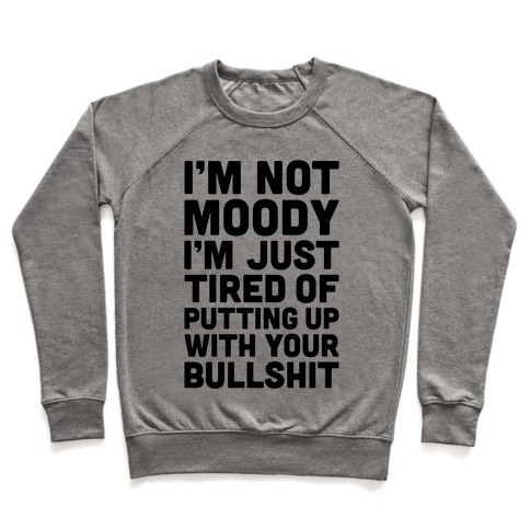 I'm Not Moody Pullover