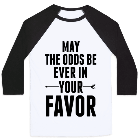 May the Odds Be Ever in Your Favor Baseball Tee