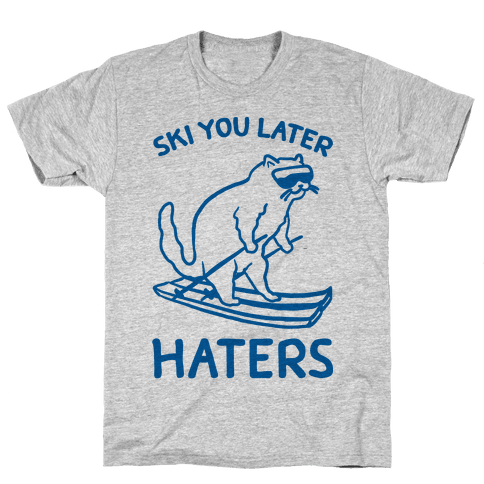 Ski You Later Haters Mens T-Shirt