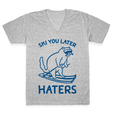 Ski You Later Haters V-Neck Tee Shirt