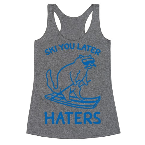 Ski You Later Haters Racerback Tank Top