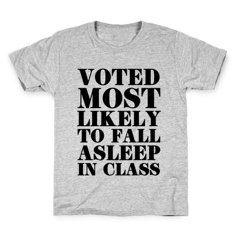 Voted Most Likely to Fall Asleep in Class Kids T-Shirt