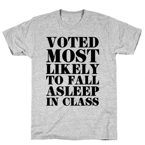Voted Most Likely to Fall Asleep in Class Mens T-Shirt